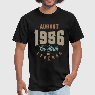 Birthday Date Of Birth August 1956 The Birth Of Legends - Men's T-Shirt
