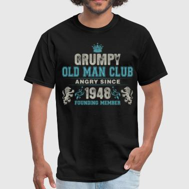 Old Age Grumpy Old Man Club Since 1948 Founder Member Tees - Men's T-Shirt
