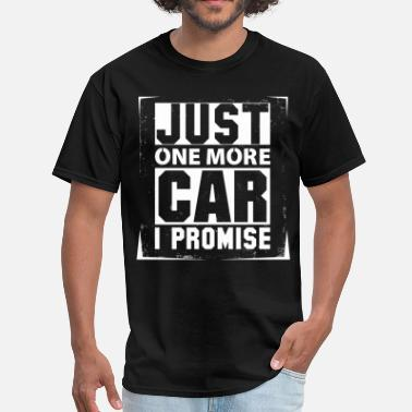 Just One More Car I Promise Just One More Car I Promise - Men's T-Shirt