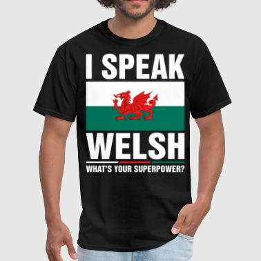 I Speak Welsh Whats Your Superpower Tshirt - Men's T-Shirt