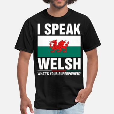 Welsh Roots I Speak Welsh Whats Your Superpower Tshirt - Men's T-Shirt