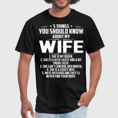 Ex Husband Ex Wife 5 things u should know about my wife t shirts - Men's T-Shirt