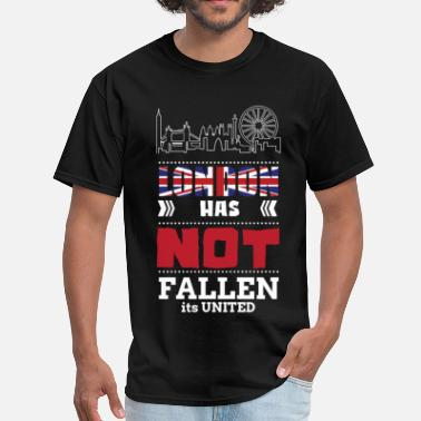 London Has Fallen LONDON HAS NOT FALLEN IT IS UNITED - Men's T-Shirt