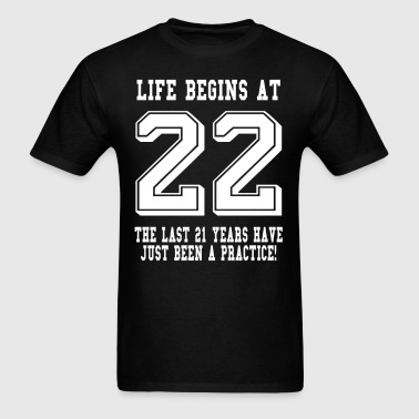 Life Begins At 22... 22nd Birthday - Men's T-Shirt