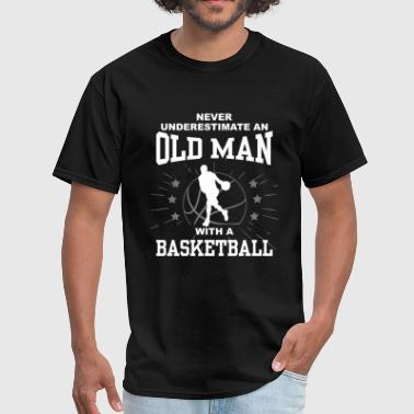 Jump Shot Basket Never Underestimate An Old Man With A Basketball - Men's T-Shirt