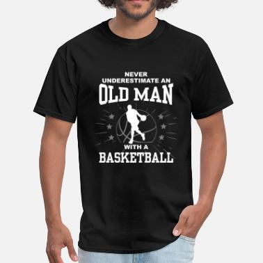Old Man Basketball Never Underestimate An Old Man With A Basketball - Men's T-Shirt