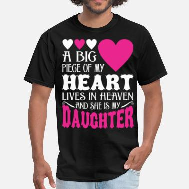 My Daughter In Heaven My Heart Lives In Heaven And She Is My Daughter - Men's T-Shirt