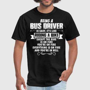 Being A Bus Driver Being A Bus Driver.... - Men's T-Shirt