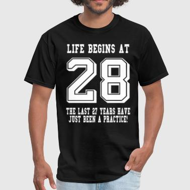 28 Life Begins At 28... 28th Birthday - Men's T-Shirt