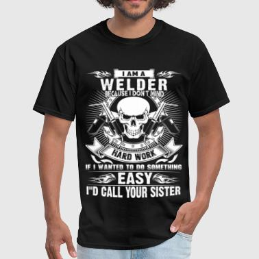 Welder Skull Welder - Because I don't mind hard work - Men's T-Shirt
