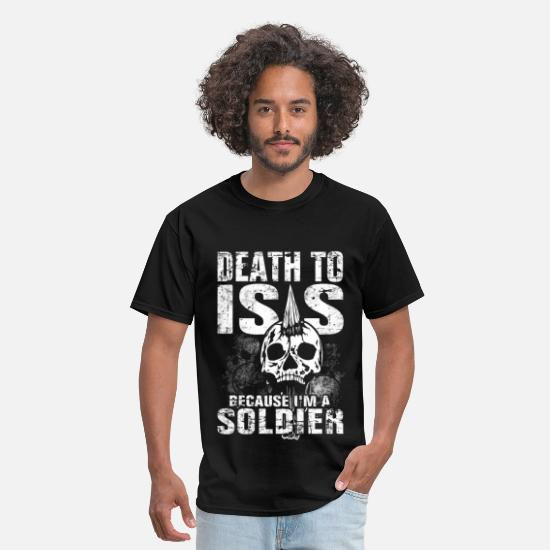 Isis T-Shirts - I'm a Soldier - Death to ISIS - Men's T-Shirt black