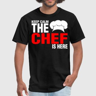 Keep Calm The Chef Is Here - Men's T-Shirt
