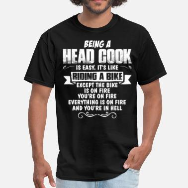 Head Cook Being A Head Cook... - Men's T-Shirt