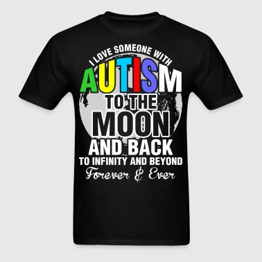 I Love Someone With Autism To The Moon - Men's T-Shirt