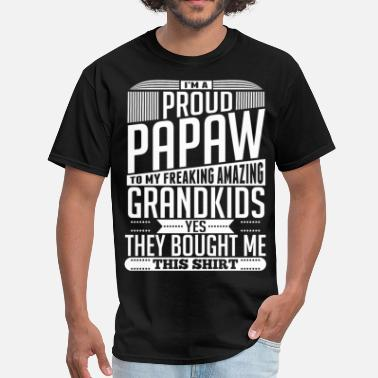 Proud Papaw Im A Proud Papaw They Bought Me This Shirt - Men's T-Shirt