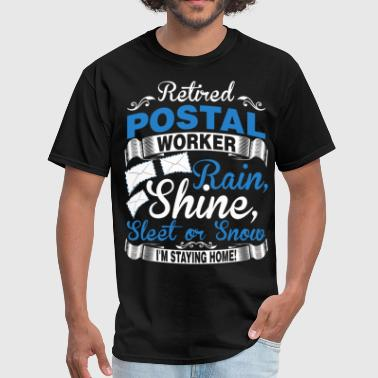 Retired Postal Worker Rain Shine Sleet Or Snow - Men's T-Shirt