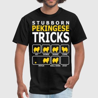 Trick Dog Stubborn Pekingese Dog Tricks - Men's T-Shirt