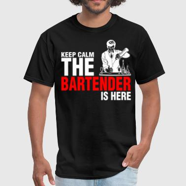 Keep Calm The Bartender Is Here - Men's T-Shirt