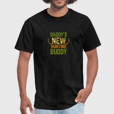 Daddy's New Hunting Buddy - Men's T-Shirt