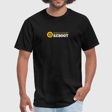 Reboot Humor New Design WHEN IN DOUBT REBOOT Best Seller - Men's T-Shirt