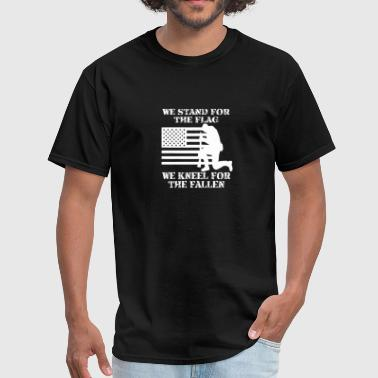 We Stand For The Flag and kneel For the Fallen - Men's T-Shirt