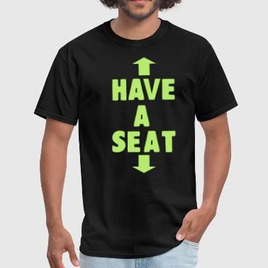 HAVE A SEAT - Men's T-Shirt