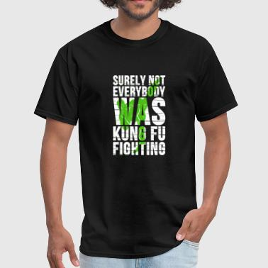 Kung fu - surely not everybody was kung fu fight - Men's T-Shirt