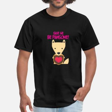 Pawsome Fox Save Me Be Pawsome! - Gift Idea - Men's T-Shirt