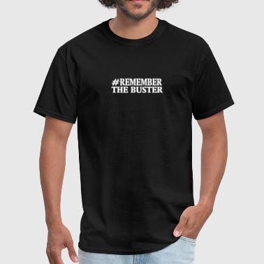 remember the buster  - Men's T-Shirt