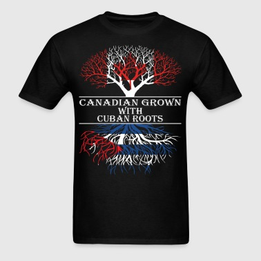 Canadian Grown With Cuban Roots - Men's T-Shirt