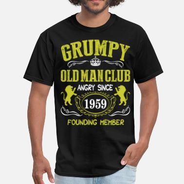 Old Grumpy Old Man Club Since 1959 Founder Member Tees - Men's T-Shirt