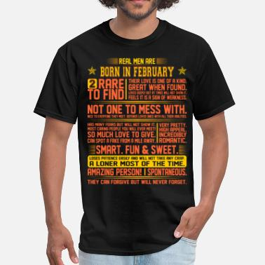 Birth Month February Real Men Are Born In February Birth Month Tshirt - Men's T-Shirt