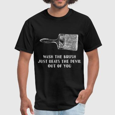Wash The Brush Just Beats The Devil Out Of You Tee - Men's T-Shirt