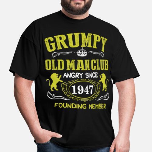 2204ce0f Grumpy Old Man Club Since 1947 Founder Member Tees Men S T Shirt