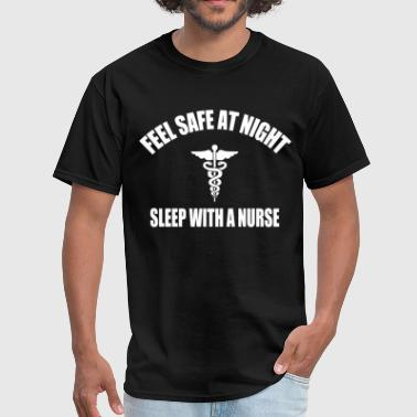 feel_safe_at_night_sleep_with_a_nurse - Men's T-Shirt