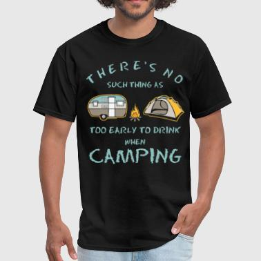 Everest there is no such thing as too early to drink when - Men's T-Shirt