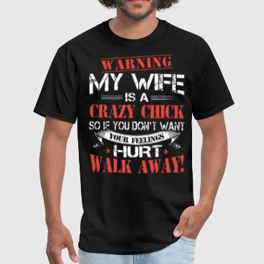 Warning My Wife warning my wife is a crazy chick so if you dont wa - Men's T-Shirt