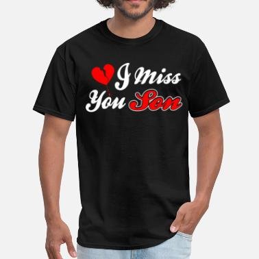 Son I Miss You I Miss You Son Forever Love Tshirt - Men's T-Shirt