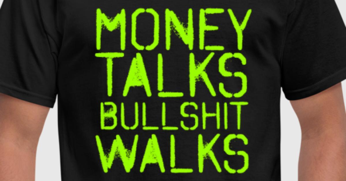 Spell Money Talks Bullshit Walks 2 4000X4000 by | Spreadshirt