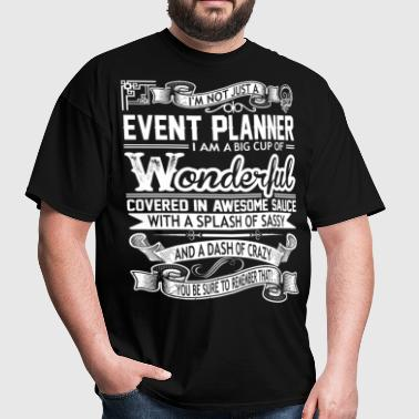 Event Planner Big Cup Wonderful Sauce Sassy Crazy - Men's T-Shirt