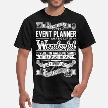 Big Event Event Planner Big Cup Wonderful Sauce Sassy Crazy - Men's T-Shirt