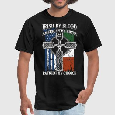 Cute Boston Apparel irish by blood american by birth patriot by choice - Men's T-Shirt