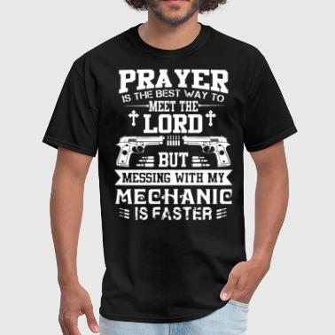 Aircraft Mechanic Clothing prayer is the best way to meet the lord but messin - Men's T-Shirt