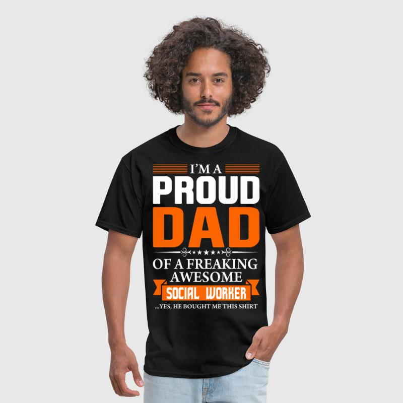 I'm Proud Dad of a Freaking Awesome Social Worker - Men's T-Shirt