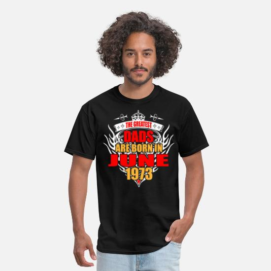 1973 T-Shirts - The Greatest Dads are born in June 1973 - Men's T-Shirt black