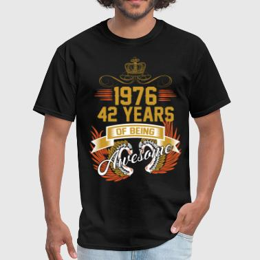 42 Years Of Being Awesome 1976 42 Years Of Being Awesome - Men's T-Shirt