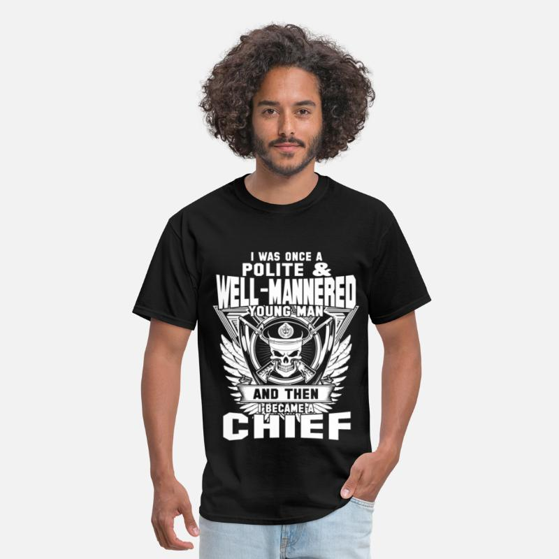 Chief T-Shirts - Chief - Once a polite and well - mannered young ma - Men's T-Shirt black