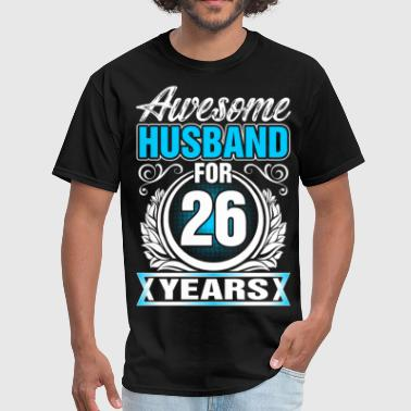 Awesome Husband for 26 Years - Men's T-Shirt