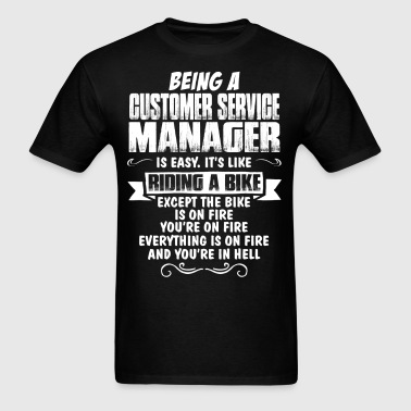Being A Customer Service Manager... - Men's T-Shirt