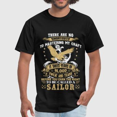 All I Want For Christmas Is My Sailor Home It takes years of blood and tear to ba a sailor - Men's T-Shirt
